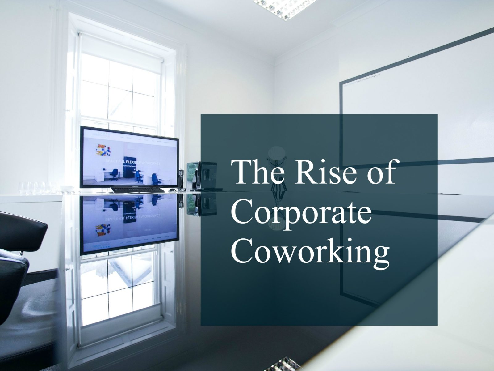 The Rise Of Corporate Coworking