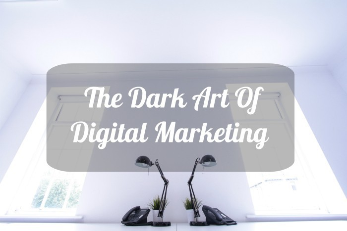 The Dark Art of Digital Marketing
