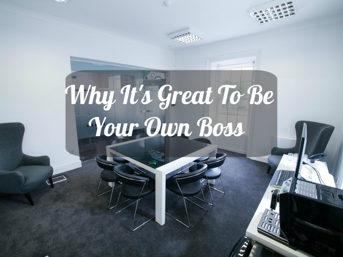 Why It's Great to Be Your Own Boss.